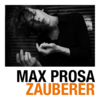 Max Prosa - Zauberer (Single, VÖ 12.04.2013)