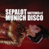Sepalot - Sketsches#2 - Munich Disco