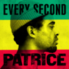 Patrice, Every Second (Single; VÖ 24.01.2014)