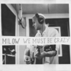 Milow - We Must Be Crazy (Single, VÖ 14.03.2014)