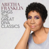 Aretha Franklin - Aretha Franklin sings the great diva classics (Album)