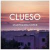 Clueso, Stadtrandlichter (Single; VÖ 05.12.2014)