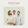 Mighty Oaks - Mexico (Album, VÖ 07.05.2021)